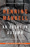 An Event in Autumn (Kurt Wallander Mysteries)