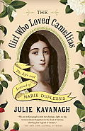 The Girl Who Loved Camellias: The Life and Legend of Marie Duplessis (Vintage)