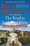 Road to Little Dribbling Adventures of an American in Britain