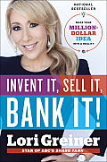 Invent It Sell It Bank It Make Your Million Dollar Idea into a Reality