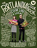 Portlandia Cookbook Cook Like a...
