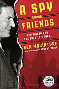 A Spy Among Friends: Kim Philby and the Great Betrayal (Large Print)