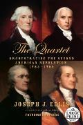 The Quartet: Orchestrating the Second American Revolution, 1783-1789 (Large Print)