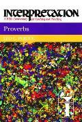 Interpretation: A Bible Commentary    Proverbs