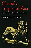 Chinas Imperial Past An Introduction to Chinese History & Culture