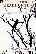 Ilongot Headhunting 1883 1974 A Study in Society & History