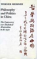 Philosophy and Politics in China: The Controversy Over Dialectical Materialism in the 1930s