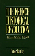 French Historical Revolution : the Annales School, 1929-1989 (90 Edition)