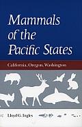 Mammals of the Pacific States: California, Oregon, Washington
