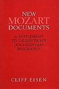 New Mozart Documents: A Supplement to O. E. Deutsch's Documentary Biography