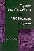 Popular Anti-Catholicism in Mid-Victorian England
