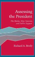 Assessing the President : the Media, Elite Opinion, and Public Support (91 Edition)