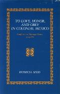To Love, Honor, and Obey in Colonial Mexico : Conflicts Over Marriage Choice, 1574-1821 (88 Edition) Cover