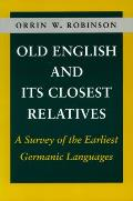 Old English and Its Closest Relatives: A Survey of the Earliest Germanic Languages Cover