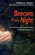 Beacons in the Night Beacons in the Night Beacons in the Night: With the OSS and Tito's Partisans in Wartime Yugoslavia with the OSS and Tito's Partis