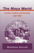 Maya World Yucatec Culture & Society