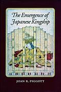 The Emergence of Japanese Kingship