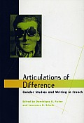 Articulations of Difference: Gender Studies and Writing in French