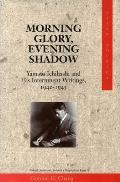 Morning Glory, Evening Shadow: Yamato Ichihashi and His Internment Writings, 1942-1945 (Asian America)