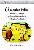 Chaucerian Polity Absolutist Lineages & Associational Forms in England & Italy