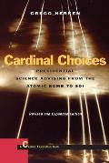 Cardinal Choices: Presidential Sciences Advising from the Atomic Bomb to SDI (Stanford Nuclear Age Series) Cover