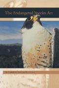 The Endangered Species Act (Stanford Environmental Law Society Handbook)