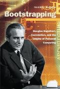 Bootstrapping : Douglas Engelbart, Coevolution, and the Origins of Personal Computing (00 Edition)