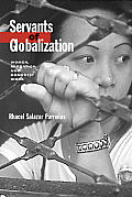 Servants of Globalization: Women, Migration, and Domestic Work Cover