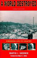 A World Destroyed: Hiroshima and Its Legacies (Stanford Nuclear Age) Cover