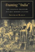 Framing India The Colonial Imaginary in Early Modern Culture