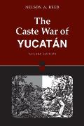 The Caste War of Yucatan