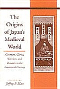 The Origins of Japanas Medieval World: Courtiers, Clerics, Warriors, and Peasants in the Fourteenth Century