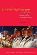 Rise of the Red Engineers: The Cultural Revolution and the Origins of China's New Class (Contemporary Issues in Asia and Pacific)