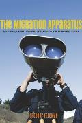 The Migration Apparatus: Security, Labor, and Policymaking in the European Union