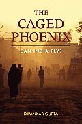 The Caged Phoenix: Can India Fly?