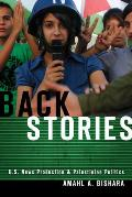 Back Stories: U.S. News Production and Palestinian Politics Cover