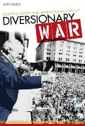 Diversionary War: Domestic Unrest and International Conflict Cover
