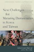 New Challenges for Maturing Democracies in Korea and Taiwan (Studies of the Walter H. Shorenstein Asi)