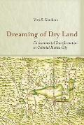 Dreaming of Dry Land: Environmental Transformation in Colonial Mexico City