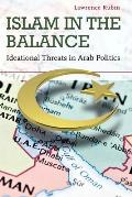 Islam in the Balance: Ideational Threats in Arab Politics