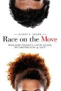 Race on the Move: Brazilian Migrants and the Global Reconstruction of Race (Stanford Studies in Comparative Race and)