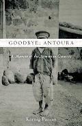 Goodbye Antoura A Memoir Of The...