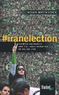 #Iranelection: Hashtag Solidarity and the Transformation of Online Life