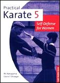Practical Karate 5: Self Defense for Women