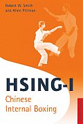Hsing I Chinese Internal Boxing