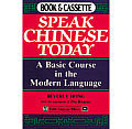 Speak Chinese Today A Basic Course