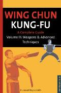 Wing Chun Kung Fu Volume 3 Weapons & Advanced Techniques