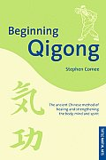 Beginning Qigong The Ancient Chinese Met