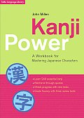 Kanji Power Kanji Power A Workbook for Mastering Japanese Characters a Workbook for Mastering Japanese Characters