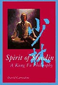 Spirit Of Shaolin A Kung Fu Philosophy